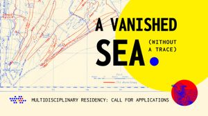 A Vanished Sea (Without a Trace) Residency Opportunity