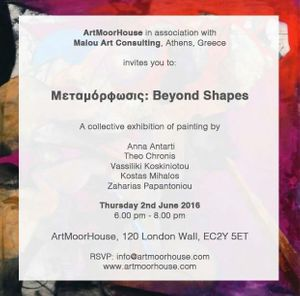 Μεταμόρφωσις: Beyond Shapes An exhibition of painting by Anna Antarti - Theo Chronis - Vasiliki Koskiniotou - Konstantinos  Mihalos - Zacharias Papantoniou