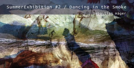 SummerExhibition #2 / Dancing in the Smoke