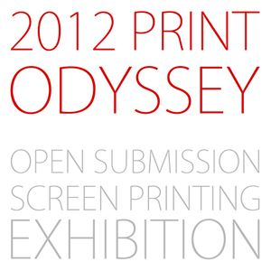 2012 Print Odyssey - An open submission screen printing exhibition