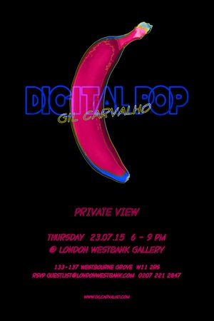 'DIGITAL POP!' - Solo Show by Gil Carvalho