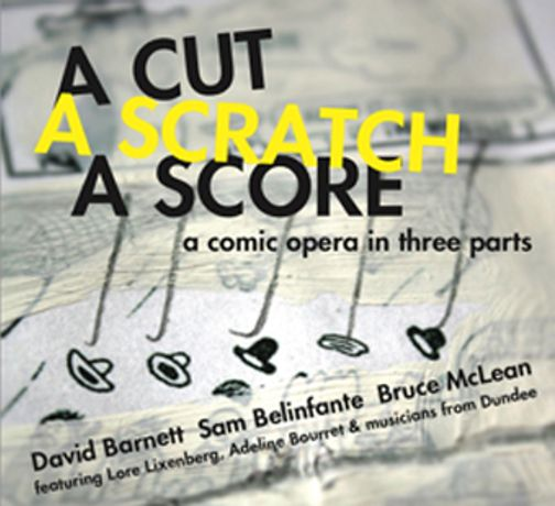 A CUT A SCRATCH A SCORE: a comic opera in three parts: Image 0