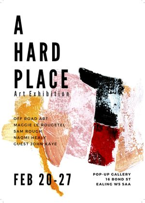 A Hard Place - Art Exhibition