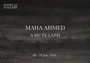 'A Mute Land' by Maha Ahmed