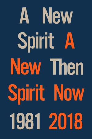 A New Spirit Then, A New Spirit Now, 1981-2018