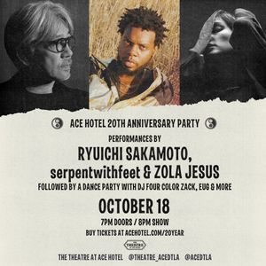 Ace 20 Year Celebration with Ryuichi Sakamoto, serpentwithfeet and Zola Jesus