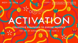 ACTIVATION: Collective Strategies to Expose Injustice