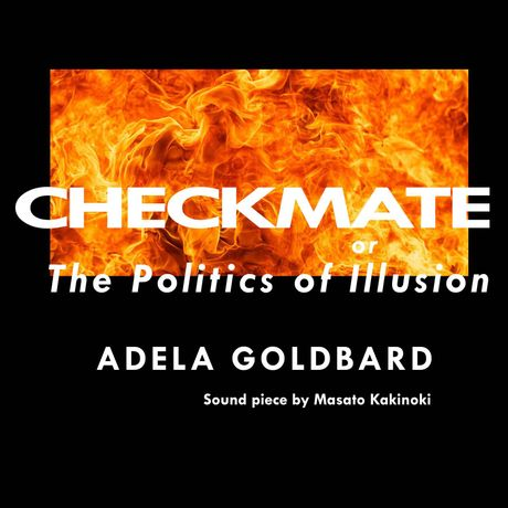 Adela Goldbard: Checkmate or The Politics of Illusion: Image 0