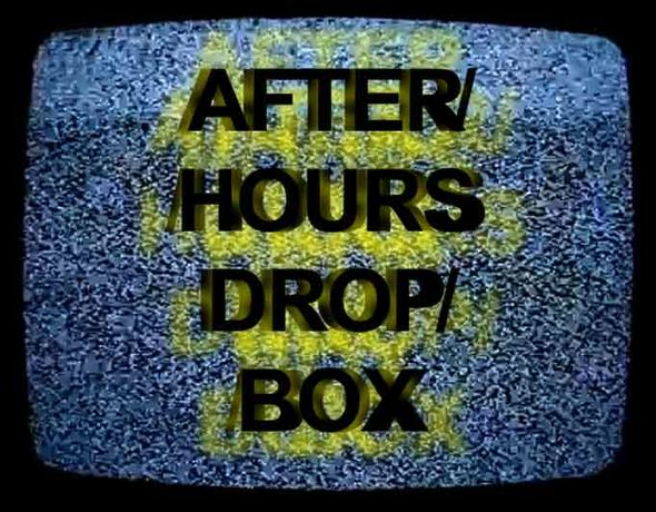 AFTER/HOURS/DROP/BOX: Image 0
