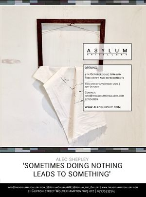 Alec Shepley | Sometimes doing nothing leads to something