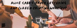 Alice Gabb's Brush Lettering & Screen Printing Workshop