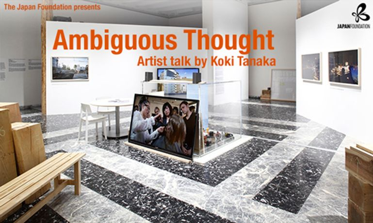 Ambiguous Thought: Artist talk by Koki Tanaka: Image 0