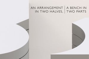 AN ARRANGEMENT IN TWO HALVES, A BENCH IN TWO PARTS - James Fuller and Marco Miehling