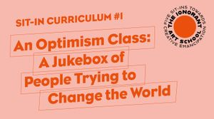 An Optimism Class: A Jukebox of People Trying to Change the World