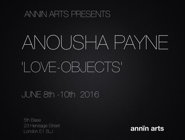 Annin Arts presents Anousha Payne  Love-Objects: Image 0