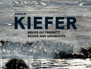 Anselm Kiefer – Books and Woodcuts