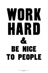 WORK HARD & BE NICE TO PEOPLE: Limited Edition Screenprint