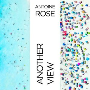 Antoine Rose: Another View