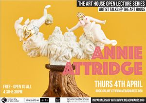 Art House Open Lecture Series: Annie Attridge