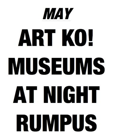 ART KO! MUSEUMS AT NIGHT RUMPUS: Image 0