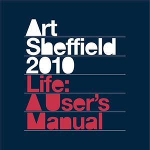 Art Sheffield 2010 - Life: a User's Manual