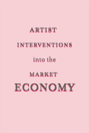 Artist Interventions Into The Market Economy: Image 0