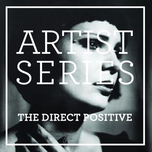 ARTIST SERIES – The Direct Positive / 11th November