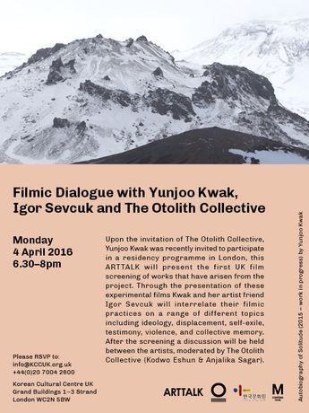 ARTTALK: Filmic Dialogue with Yunjoo Kwak and Igor Sevcuk, moderated by The Otolith Collective: Image 1