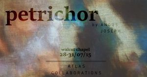 Atlas Collaborations Presents PETRICHOR