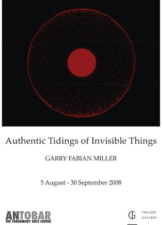 Authentic Tidings of Invisible Things - Garry Fabian Miller: Image 0