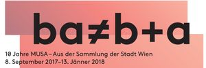ba ≠ b+a | 10 Years of MUSA - From the Collection of the City of Vienna