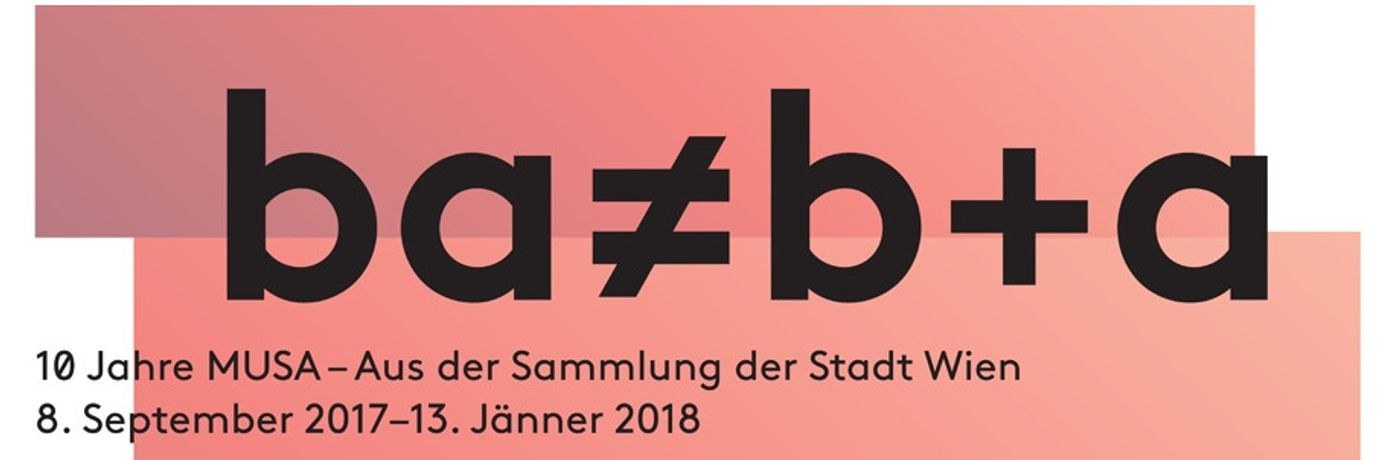 ba ≠ b+a | 10 Years of MUSA - From the Collection of the City of Vienna: Image 0