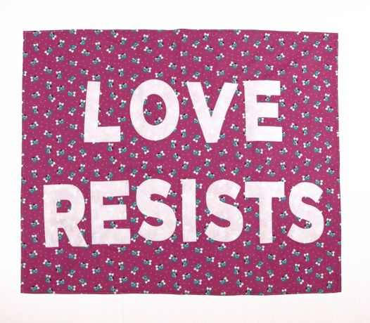Love Resists - Credit: Aram Han Sifuentes
