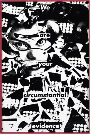 Barbara Kruger, Untitled (We are your circumstantial evidence), 1981