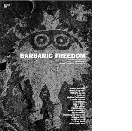 Barbaric Freedom: Curated by Anne Pontegnie: Image 0