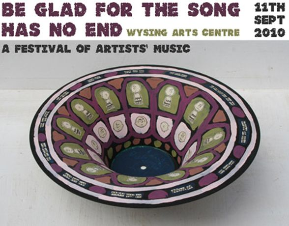 Be Glad for the Song Has No End - a Festival of Artists' Music: Image 0