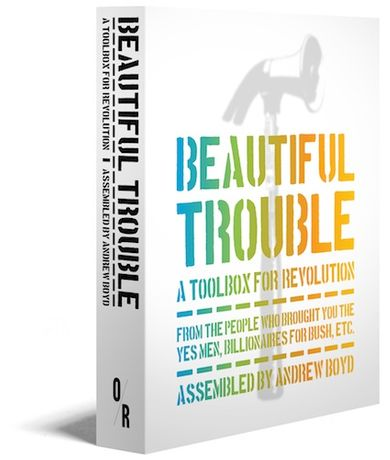 Beautiful Trouble: A toolbox for Revolution book launch: Image 0