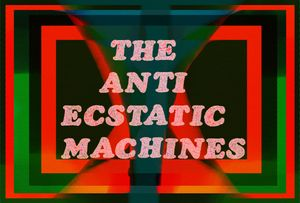 Benedict Drew: THE ANTI ECSTATIC MACHINES