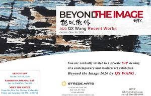 Beyond the Image Recent work by Q X Wang. Opening day and meet artist Oct 16th, 3 to 7pm.
