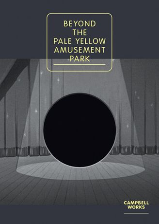 BEYOND THE PALE YELLOW AMUSEMENT PARK. A curatorial collaboration between Koko Takahashi and Campbell Works	: Image 0