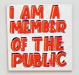 Bob and Roberta Smith, I Am A Member Of The Public, 2012, oil on plywood 30x30cm