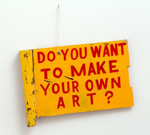 Bob and Robera Smith, 'Do You Want To Make Your Own Art', 2013, oil on plywood