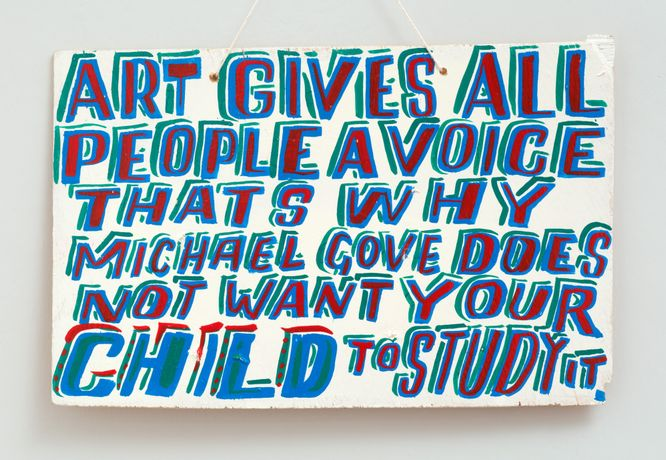 Bob and Roberta Smith,'Art Gives All People A Voice', 2012,oil on plywood. 33x20cm