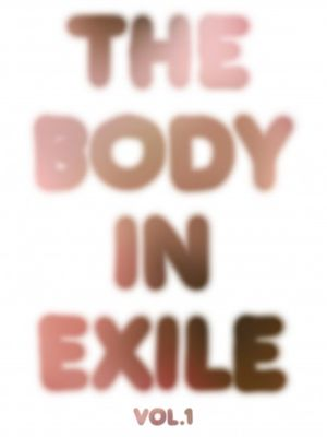 Body In Exile: Vol. 1.