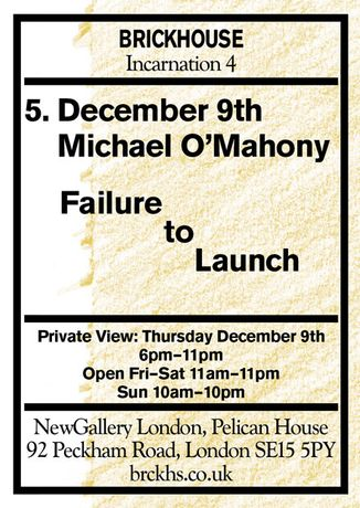 BRICKHOUSE INCARNATION 4: Michael O'Mahony 'Failure to Launch': Image 0