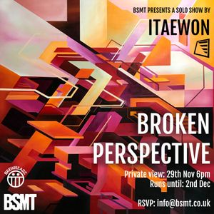 BROKEN PERSPECTIVE, solo show by ITAEWON