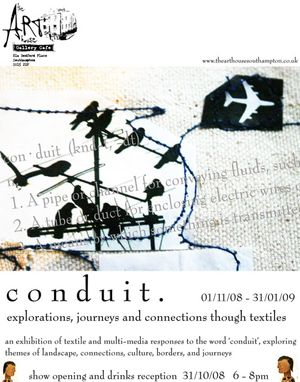 C O N D U I T. Explorations, journeys and connections through textiles