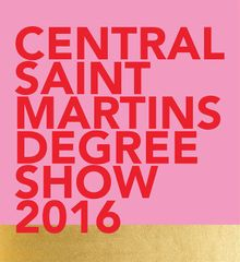 Central Saint Martins Degree Show 2016 Designed by Sophie Rush and Shannon Swinburn from BA Graphic Design