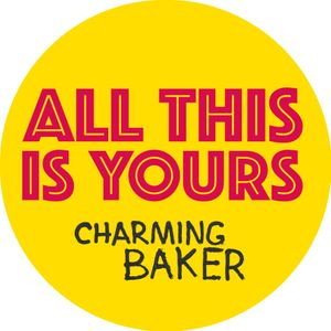 Charming Baker: 'All This is Yours'
