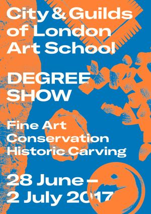 City&Guilds of London Art School  Degree Show 2017